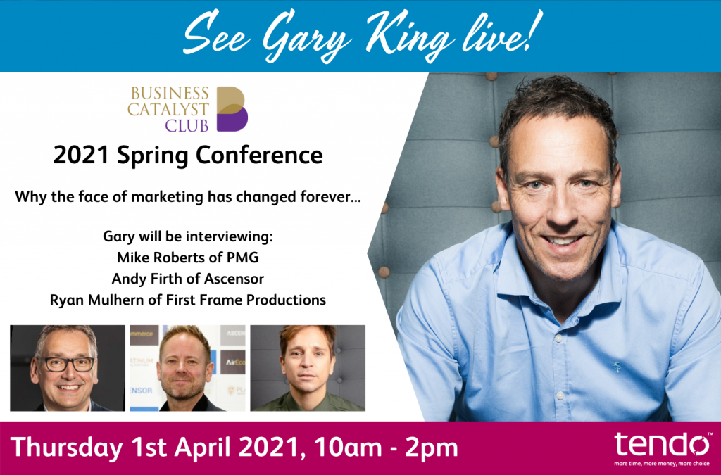 Why the face of marketing has changed forever – Business Catalyst Club – 2021 Spring Conference