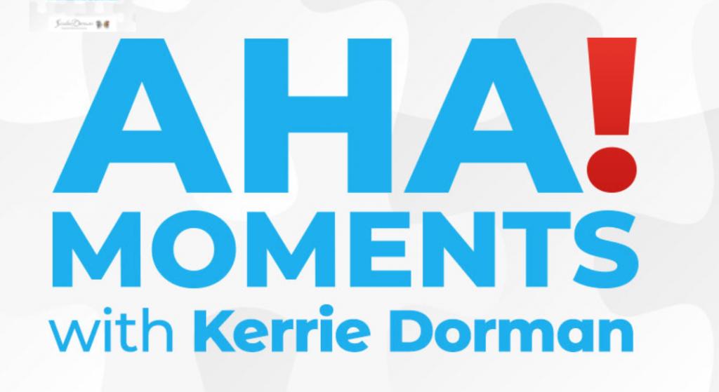 Aha moments! with Kerrie Dorman